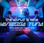 Vanessa Tuna - The World is mine (The Force Remixes)