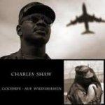 Carles Shaw - Goodbye Aufwiedersehn (Text Xavier Naidoo)