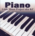 Little Moon Project aka KC - Piano