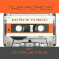 The Force aka Peter Ries & K.C. feat. Charlemane - Let Me In